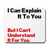 I can explain it to you but i can 27t understand i Mouse Pads