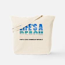 Life's a Beach! Punta Cana Tote Bag