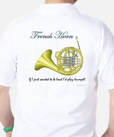 French Horn- I'd Play Trumpet T-Shirt