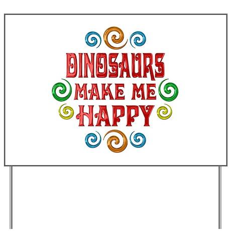 Dinosaur Happiness Yard Sign