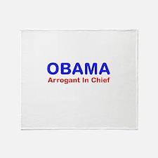 OBAMA - Arrogant In Chief Throw Blanket