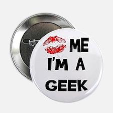 Kiss Me I'm A Geek Button