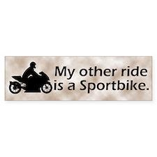 My Other Ride is a Sportbike Bumper Bumper Bumper Sticker