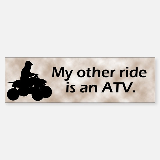 My other ride is an ATV Bumper Bumper Bumper Sticker