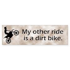 My other ride is a dirt bike Bumper Car Sticker