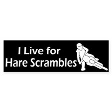 I live for Hare Scrambles Bumper Car Sticker