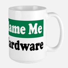 It's the Hardware Large Mug