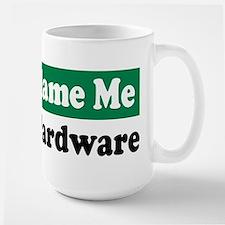 It's the Hardware Mug
