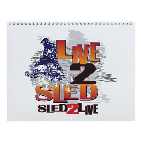 Live 2 sled sled 2 live Wall Calendar