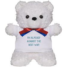 I'm Already Against the Next War Teddy Bear