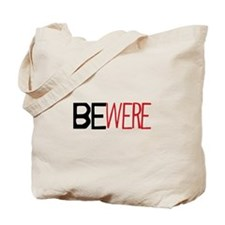 BEWERE Tote Bag