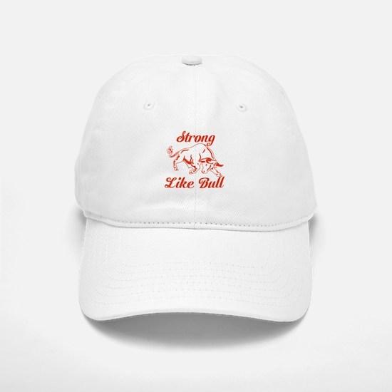 Strong Like Bull Baseball Baseball Cap