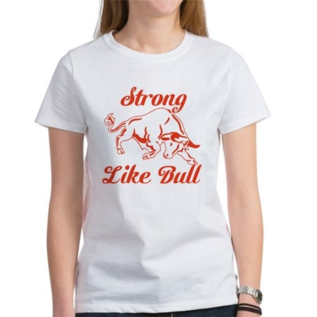 Strong Like Bull Women's T-Shirt