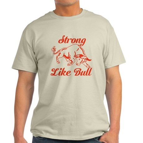 Strong Like Bull Light T-Shirt