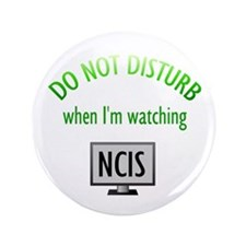 "Do Not Disturb Watching NCIS 3.5"" Button"