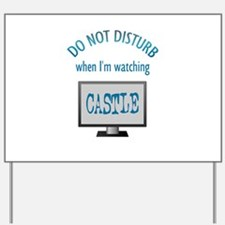 Do Not Disturb Watching Castle Yard Sign