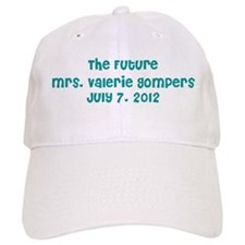 The Future Mrs. Valerie Gompers July 7, 2012 Baseball Cap