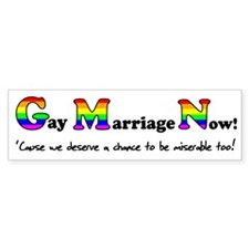 Gay Marriage Now Funny Gay Pr Bumper Sticker