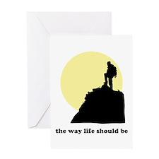 Way Life Should Be Greeting Card