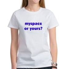 MySpace or Yours Tee