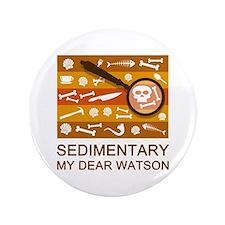 "Sedimentary Watson 3.5"" Button"