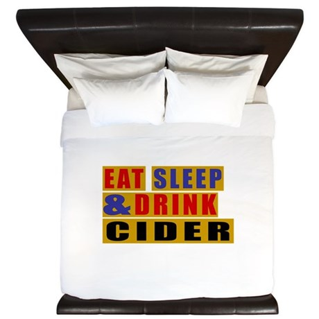 Eat Sleep And Cider King Duvet