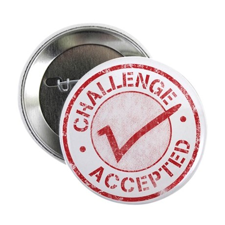 "Challenge Accepted 2.25"" Button (10 pack)"