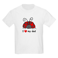 I Love My Dad Kids T-Shirt