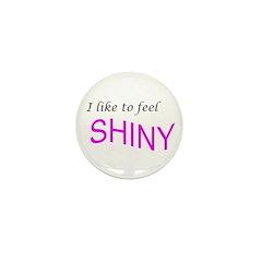 I like to feel shiny Mini Button (10 pack)