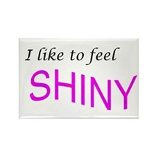 I like to feel shiny Rectangle Magnet