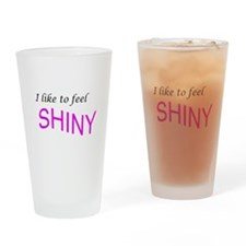I like to feel shiny Pint Glass