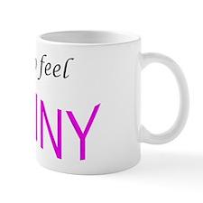 I like to feel shiny Mug
