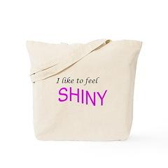 I like to feel shiny Tote Bag