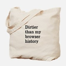 Dirtier Than My Browser Histo Tote Bag