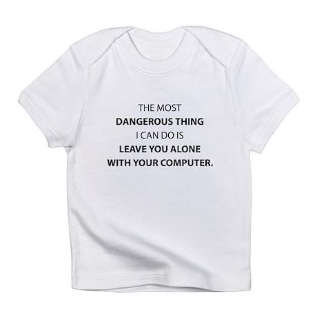 Dangerous Thing Infant T-Shirt