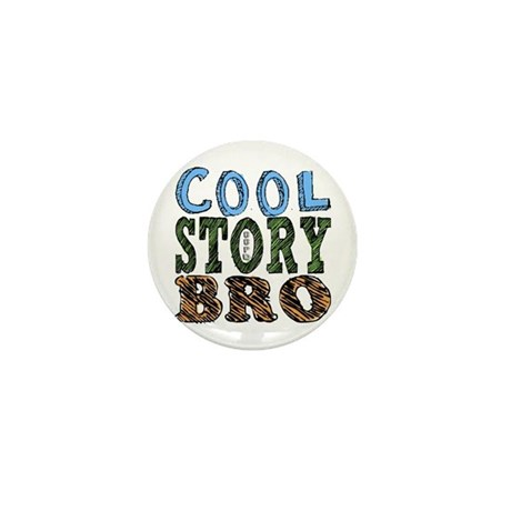 Cool Story Bro Mini Button