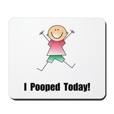 I Pooped Today! Mousepad