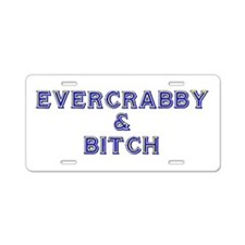 EVERCRABBY & BITCH Aluminum License Plate