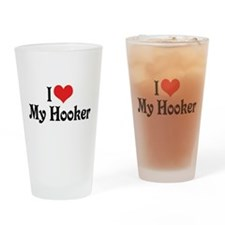 I Love My Hooker Pint Glass