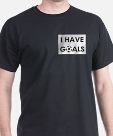 I HAVE GOALS Black T-Shirt