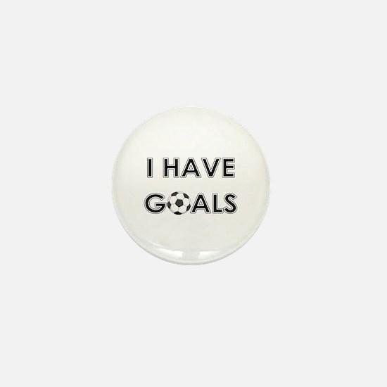 I HAVE GOALS Mini Button