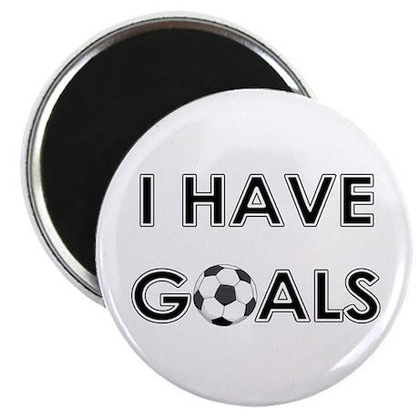 I HAVE GOALS Magnet