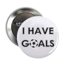 """I HAVE GOALS 2.25"""" Button (10 pack)"""