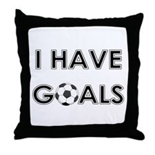 I HAVE GOALS Throw Pillow