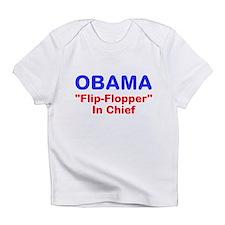 """OBAMA - """"Flip-Flopper"""" In Chi Infant T-Shirt"""
