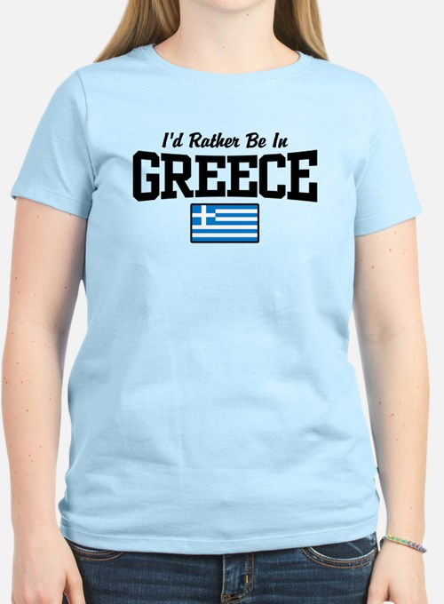 I'd Rather Be In Greece T-Shirt