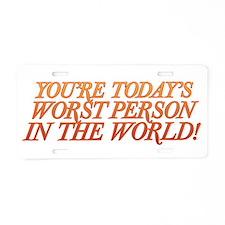 Worst Person Aluminum License Plate