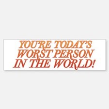 Worst Person Bumper Bumper Sticker