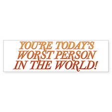 Worst Person Bumper Sticker