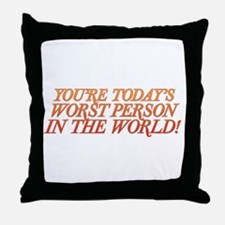 Worst Person Throw Pillow